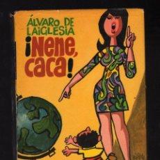 Libros de segunda mano: ¡NENE, CACA! POR ÁLVARO DE LAIGLESIA (9ª EDICIÓN: SEPTIEMBRE, 1971) - 312 PÁGINAS · PESO: 398 GRAMOS. Lote 156551414