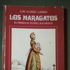 Libros de segunda mano: LUIS ALONSO LUENGO, LOS MARAGATOS. SU ORIGEN, SU ESTIRPE, SUS MODOS, 1981. Lote 156565630