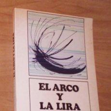 Libros de segunda mano: OCTAVIO PAZ - EL ARCO Y LA LIRA - FONDO DE CULTURA ECONÓMICA, 1986. Lote 100177039