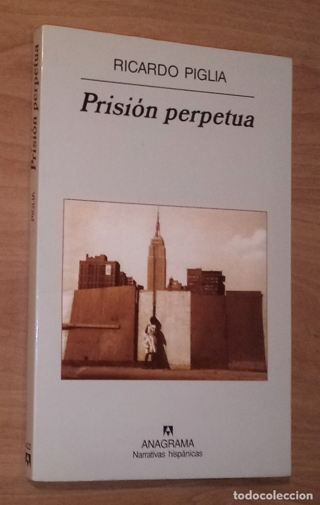 RICARDO PIGLIA - PRISIÓN PERPETUA - ANAGRAMA, 2007 (Libros de Segunda Mano (posteriores a 1936) - Literatura - Otros)