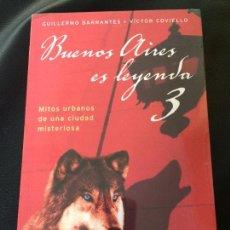 Libros de segunda mano: BUENOS AIRES ES LEYENDA 3 TAPA BLANDA – 2000 BARRANTES. Lote 156580754