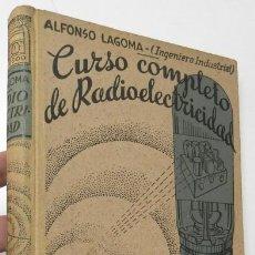 Libros de segunda mano: CURSO COMPLETO DE RADIOELECTRICIDAD - ALFONSO LAGOMA. Lote 156595166