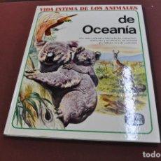 Libros de segunda mano: VIDA INTIMA DE LOS ANIMALES DE OCEANÍA - AURIGA CIENCIA - CJ1. Lote 156603474