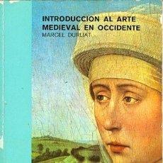 Libros de segunda mano: INTRODUCCIÓN AL ARTE MEDIEVAL EN OCCIDENTE. Lote 156610258