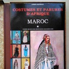 Libros de segunda mano: COSTUMES ET PARURES D'AFRIQUE: MAROC, LE HAUT ATLAS ET LE SUD -TRAJES Y ADORNOS DE ÁFRICA: MARRUECOS. Lote 156617750