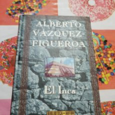 Libros de segunda mano: EL INCA.- ALBERTO VAZQUEZ - FIGUEROA. Lote 156626514
