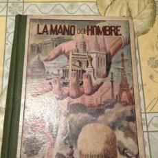 Libros de segunda mano: ANTIGUO LIBRO LA MANO DEL HOMBRE POR MANUEL MARINEL·LO S. LLOBET AÑO 1939. Lote 156627686