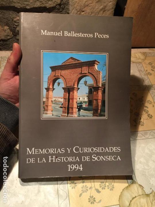 ANTIGUO LIBRO MEMORIAS Y CURIOSIDADES DE LA HISTORIA DE SONSECA MANUEL BALLESTEROS PECES AÑO 1994 (Libros de Segunda Mano - Historia - Otros)