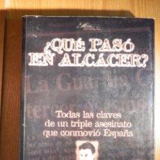 Libros de segunda mano: CENSURADO LIBRO - ¿QUE PASÓ EN ALCACER? JUAN IGNACIO BLANCO - EL TRIPLE ASESINATO DE LAS NIÑAS. Lote 156680502