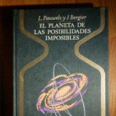 Libros de segunda mano: OTROS MUNDOS - EL PLANETA DE LAS POSIBILIDADES IMPOSIBLES - L. PAWWELS Y J BERGUIER - PLAZA & JANES. Lote 156681746