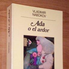 Libros de segunda mano: VLADIMIR NABOKOV - ADA O EL ARDOR - ANAGRAMA, 1990. Lote 195002538