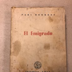 Libros de segunda mano: EL EMIGRADO. PAUL BOURGET. EDITORIAL E.M.C.A. 1945.. Lote 156697897