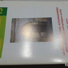 Libros de segunda mano: LA CASA TRADICIONAL ALTOARAGONESA - ANTROPOLOGÍA -CUADERNOS ALTOARAGONESES Nº 15 / HUESCA ARAGON. Lote 156721810