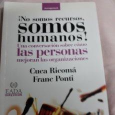 Libros de segunda mano: LIBRO ; NO SOMOS RECURSOS SOMOS HUMANOS DE CUCA RICOMA/FRANC PONTI. Lote 156727860