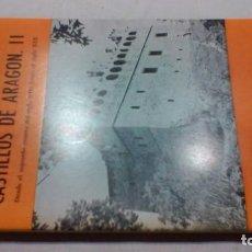 Libros de segunda mano: CASTILLOS DE ARAGON II - CRISTÓBAL GUITART APARICIO - DESDE EL 2º CUARTO DEL SIGLO XIII HASTA EL XIX. Lote 156747006