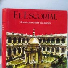 Libros de segunda mano: EL ESCORIAL. OCTAVA MARAVILLA DEL MUNDO. Lote 156760662