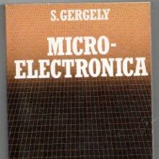 Libros de segunda mano: MICRO-ELECTRÓNICA, S. GERGELY. Lote 156791737