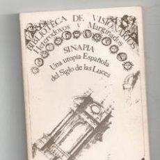 Libri di seconda mano: SINAPIA. UNA UTOPIA ESPAÑOLA DEL SIGLO DE LAS LUCES. Lote 156791964