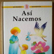 Libros de segunda mano: ASÍ NACEMOS. MIS PRIMEROS SENTIMIENTOS (LIBSA, 2000). POR ÁNGELES TORNER Y ALICIA MONTSERRAT.. Lote 156800266