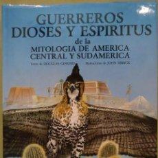 Libros de segunda mano: GUERREROS, DIOSES Y ESPÍRITUS DE LA MITOLOGÍA DE AMÉRICA CENTRAL Y SUDAMÉRICA. ANAYA, 1984.. Lote 156803970