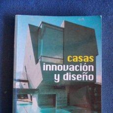 Libros de segunda mano: CASAS INNOVACIÓN Y DISEÑO. Lote 156813354