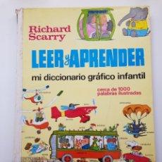 Libros de segunda mano: MI DICCIONARIO GRÁFICO INFANTIL, LEER Y APRENDER, RICHARD SCARRY,1966 1ª EDICIÓN, EDITORIAL BRUGUERA. Lote 156827274