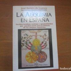 Libros de segunda mano: LA ALQUIMIA EN ESPAÑA. JOSÉ RAMÓN DE LUANCO. EDIC. OBELISCO. Lote 156833742