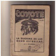 Libros de segunda mano: EL COYOTE Nº 15. LA DIADEMA DE LAS OCHO ESTRELLAS J. MALLORQUÍ. EDICIONES CLIPER. 1ª ED.. Lote 156838354
