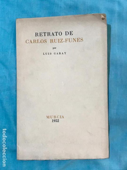 RETRATO DE CAROS RUIZ FUNES POR LUIS GARAY MURCIA 1952 (Libros de Segunda Mano - Bellas artes, ocio y coleccionismo - Otros)
