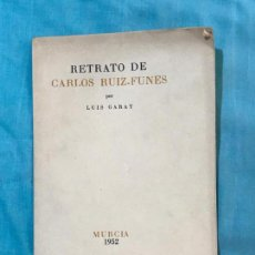 Libros de segunda mano: RETRATO DE CAROS RUIZ FUNES POR LUIS GARAY MURCIA 1952. Lote 156839322