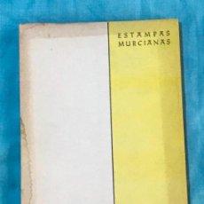 Libros de segunda mano: ESTAMPAS MURCIANAS ENSAYOS LITERARIOS LUIS GARAY 1957 JUAN TORRES FONT. Lote 156847606
