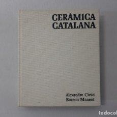 Libros de segunda mano: CERAMICA CATALANA POR ALEXANDRE CIRICI (1977). Lote 156858332