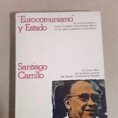 Libros de segunda mano: EUROCOMUNISMO Y ESTADO,SANTIAGO CARRILLO,CRITICA. Lote 156872122