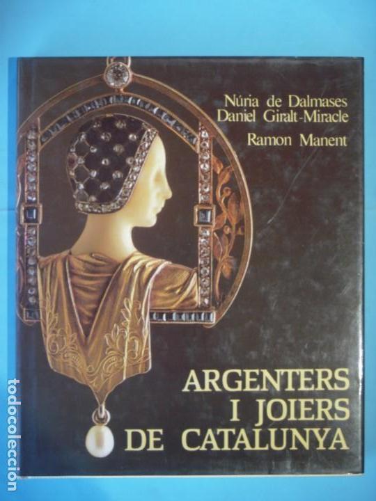 ARGENTERS I JOIERS DE CATALUNYA - NURIA DE DALMASES - DESTINO, 1985, 1ª ED (TAPA DURA. COM NOU) (Libros de Segunda Mano - Bellas artes, ocio y coleccionismo - Otros)