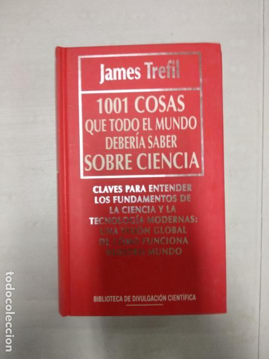 JAMES TREFIL 1001 COSAS QUE TODO EL MUNDO DEBERÍA SABER SOBRE CIENCIA (Libros de Segunda Mano - Ciencias, Manuales y Oficios - Otros)
