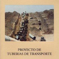 Libros de segunda mano: PROYECTO DE TUBERÍAS DE TRANSPORTE. (CEGARRA PLANÉ. COLEGIO OFICIAL DE INGENIEROS DE CAMINOS . Lote 156882138