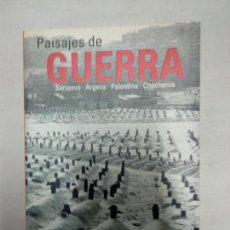 Libros de segunda mano: PAISAJES DE GUERRA SARAJEVO ARGELIA PALESTINA CHECHENIA JUAN GOYTISOLO . Lote 156883682