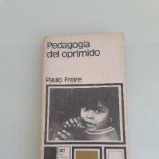 Libros de segunda mano: PEDAGOGÍA DEL OPRIMIDO - PAULO FREIRE - SIGLO XXI EDITORES - EDUCACIÓN - 1976. Lote 156887498