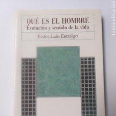 Libros de segunda mano: PENSAMIENTO . QUÉ ES EL HOMBRE EVOLUCIÓN Y SENTIDO DE LA VIDA PEDRO LAÍN ENTRALGO. Lote 156877781