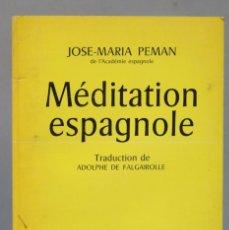 Libros de segunda mano: MEDITACION ESPAGNOLE. JOSE MARIA PEMAN. Lote 156908342