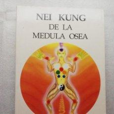 Libros de segunda mano: NEI KUNG - DE LA MEDULA OSEA - EDITORIAL SIRIO. Lote 156917382