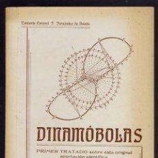 Libros de segunda mano: DINAMÓBOLAS, POR F. FERNÁNDEZ DE OVIEDO. DEDICADO POR EL AUTOR. AÑO 1946. (MENORCA.1.2). Lote 156928374