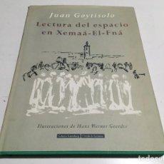 Libros de segunda mano: JUAN GOYTISOLO: LECTURA DEL ESPACIO EN XEMAÁ-EL-FNÁ. ILUSTRADO HANS WERNER GEERDTS - BUEN ESTADO. Lote 156945150