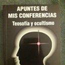 Libros de segunda mano: APUNTES DE MIS CONFERENCIAS, TEOSOFÍA Y OCULTISMO / RAMÓN PUIG / EDI. MIGUEL DAIVÁ / 1ª EDICIÓN 1998. Lote 156945910