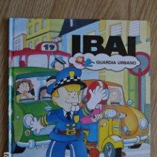 Libros de segunda mano: IBAI GUARDIA URBANO TIMUN MAS AÑO 1990. Lote 156953646