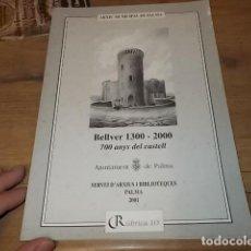 Libri di seconda mano: BELLVER 1300 - 2000 . 700 ANYS DE CASTELL. AJUNTAMENT DE PALMA. 1ª EDICIÓ 2001. MALLORCA. FOTOS.. Lote 156960774