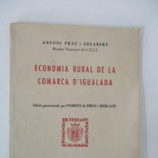 Libros de segunda mano: ECONOMIA RURAL DE LA COMARCA D'IGUALADA - ANTONI PRAT I GELABERT - IGUALADA - 1957. Lote 156974146