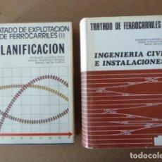 Libros de segunda mano: TRATADO DE EXPLOTACION DE FERROCARRILES. 2 TOMOS. PLANIFICACION - INGENIERIA CIVIL E INSTALACIONES. Lote 156994690