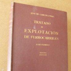 Libros de segunda mano: TRATADO DE EXPLOTACION DE FERROCARRILES. TOMO I. JOSE Mª GARCIA-LOMAS. 1952. 2ª ED.. Lote 156995190