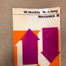 Libros de segunda mano: MECÁNICA II. E. SHOCKLEY Y W.A. GONG. EDITORIAL LABOR 1974.. Lote 156996262